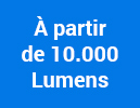 À partir de 10.000 Lumens