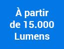 À partir de 15.000 Lumens