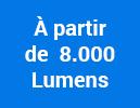 À partir de 8.000 Lumens